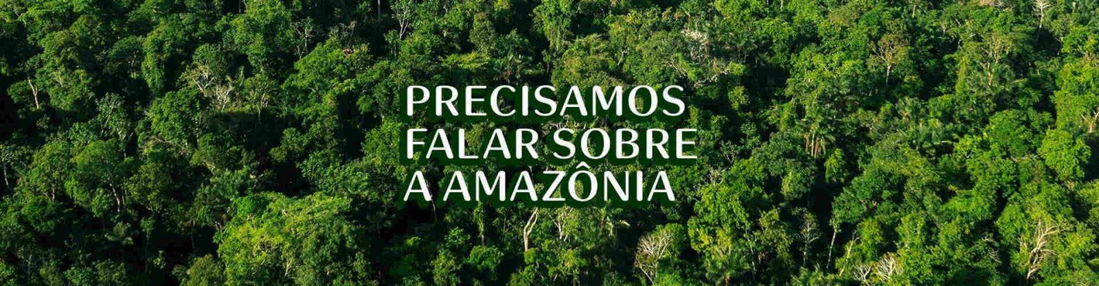 Natura Baixou Tudo Precisamos falar sobre Amazonia